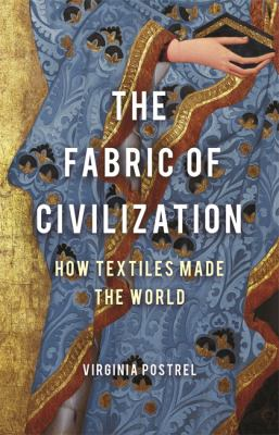 The fabric of civilization by Virginia Postrel, (1960-)