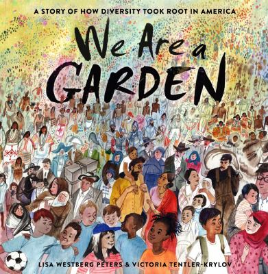 We are a garden by Lisa Westberg Peters