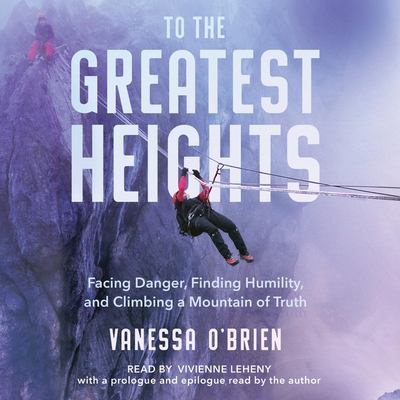 To the greatest heights by Vanessa O'Brien, (1964-)