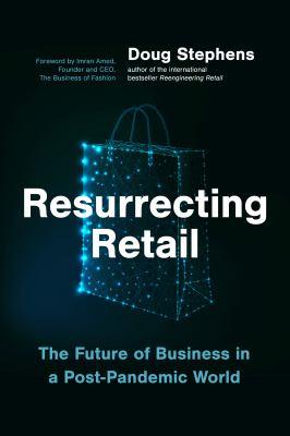 Resurrecting retail by Doug Stephens