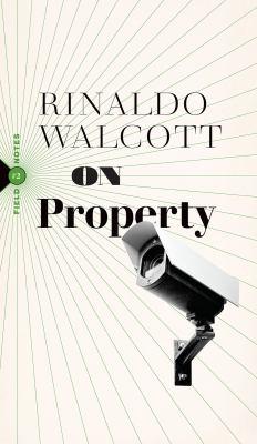 On property by Rinaldo Walcott, (1965-)