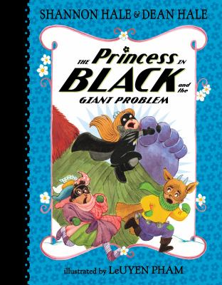 The Princess in Black and the Giant Problem by Shannon Hale