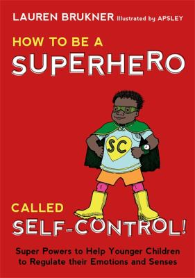 How to be a superhero called self-control! by Lauren Brukner
