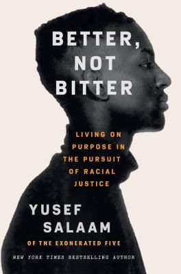Better, not bitter by Yusef Salaam, (1974-)