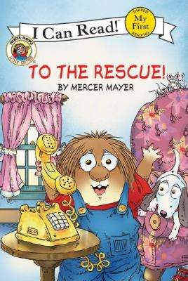 To the rescue! by Mercer Mayer, (1943-)
