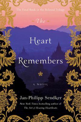 The heart remembers by Jan-Philipp Sendker