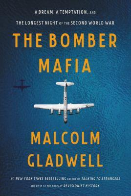 The Bomber Mafia by Malcolm Gladwell, (1963-)