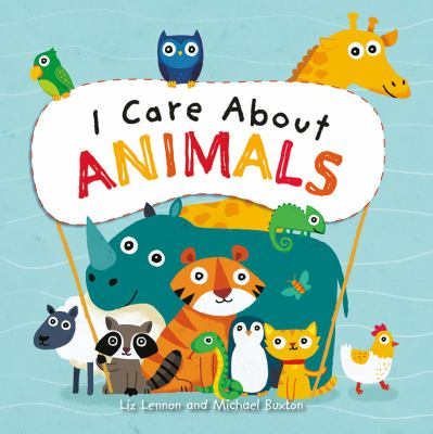 I care about animals by Liz Lennon
