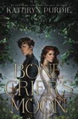 Bone Crier's moon by Kathryn Purdie