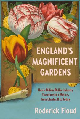 England's magnificent gardens by Roderick Floud