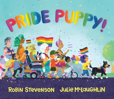 Pride puppy! by Robin Stevenson, (1968-)