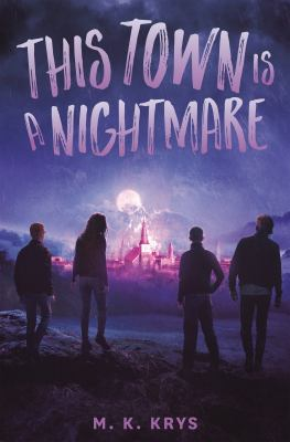 This town is a nightmare by Michelle Krys