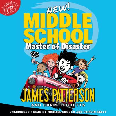 Middle School: Master of Disaster by James Patterson