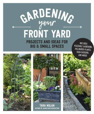 Gardening your front yard by Tara Nolan, (1977-)