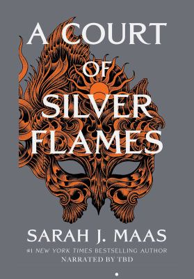 A Court of Silver Flames by Sarah J.. Maas
