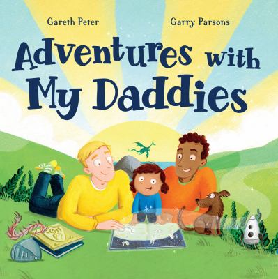 Adventures with my daddies by Gareth Peter