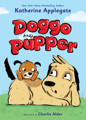 Doggo and Pupper by Katherine Applegate