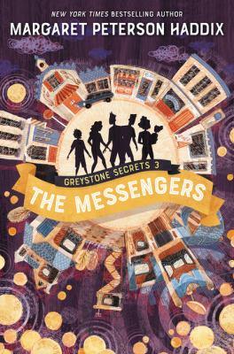 Greystone Secrets #3: The Messengers by Margaret Peterson Haddix