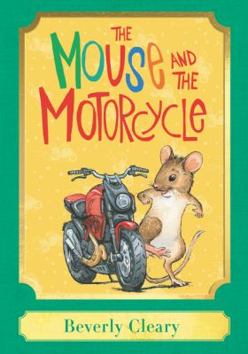 The mouse and the motorcycle by Beverly Cleary
