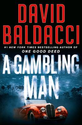 Gambling Man, A by David Baldacci