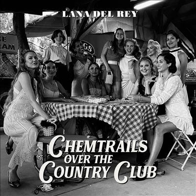Chemtrails over the country club by Lana Del Rey, (1985-)