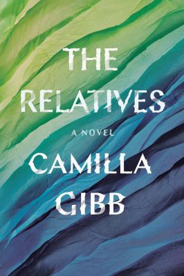 The Relatives by Camilla Gibb
