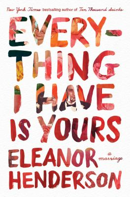 Everything I have is yours by Eleanor Henderson