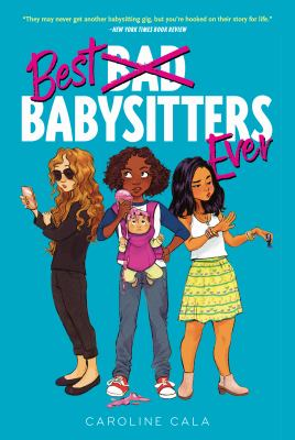 Best Bad [crossed out] Babysitters Ever by Caroline Cala