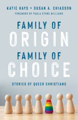 Family of origin, family of choice by Katie Hays, (1969-)