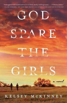 God spare the girls by Kelsey McKinney
