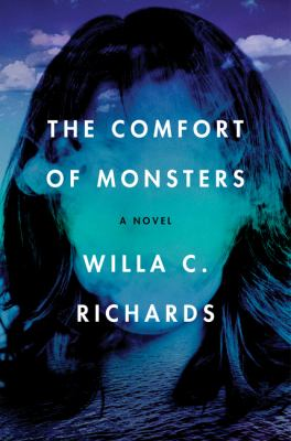 The comfort of monsters by Willa C. Richards