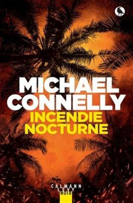 Incendie nocturne by Michael Connelly, (1956-)