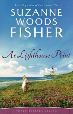 At Lighthouse Point (Three Sisters Island Book #3) by Suzanne Woods Fisher