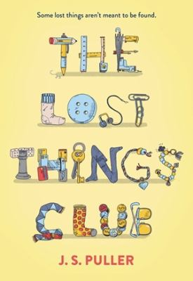 The Lost Things Club by J. S. Puller