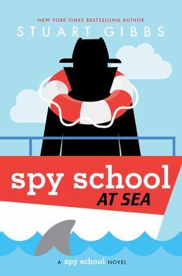 Spy School at sea by Stuart Gibbs, (1969-)