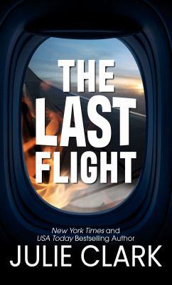 The last flight by Julie Clark, (1971-)