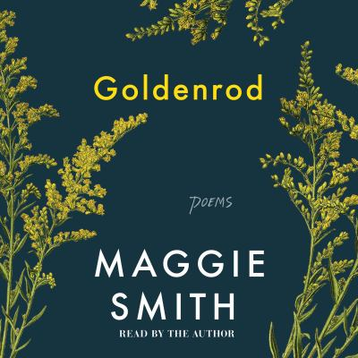 Goldenrod by Maggie Smith