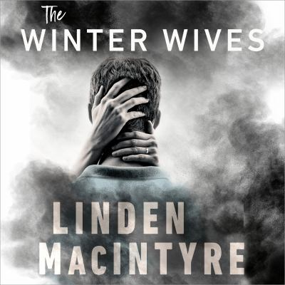 The Winter Wives by Linden MacIntyre
