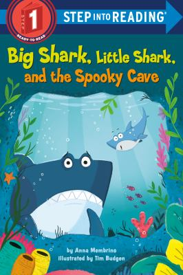 Big Shark, Little Shark, and the Spooky Cave by Anna Membrino