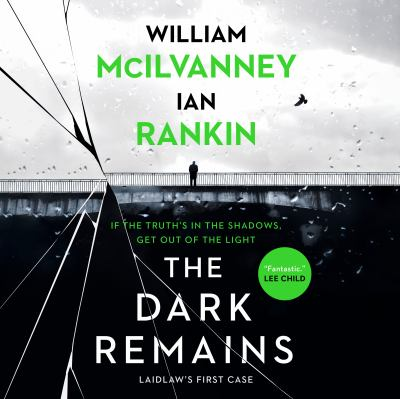 Dark Remains, The by William McIlvanney