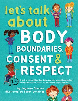 Let's talk about body boundaries, consent & respect by Jayneen Sanders,