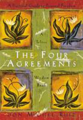 The four agreements by Miguel Ruiz, (1952-)