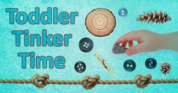 toddler tinker time