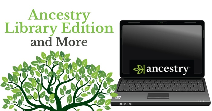 Ancestry Library Edition and More
