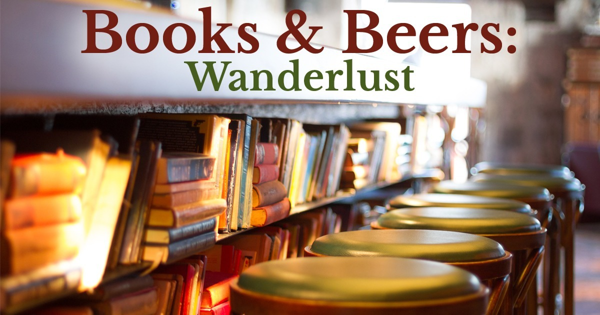 Books and Beers: Wanderlust