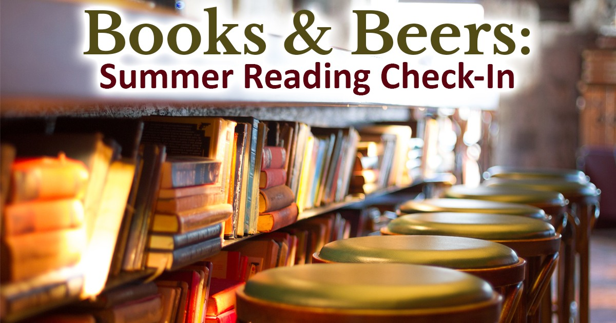 Books & Beers: Summer Reading Check-In