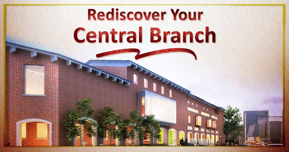 Revisit your Central Branch