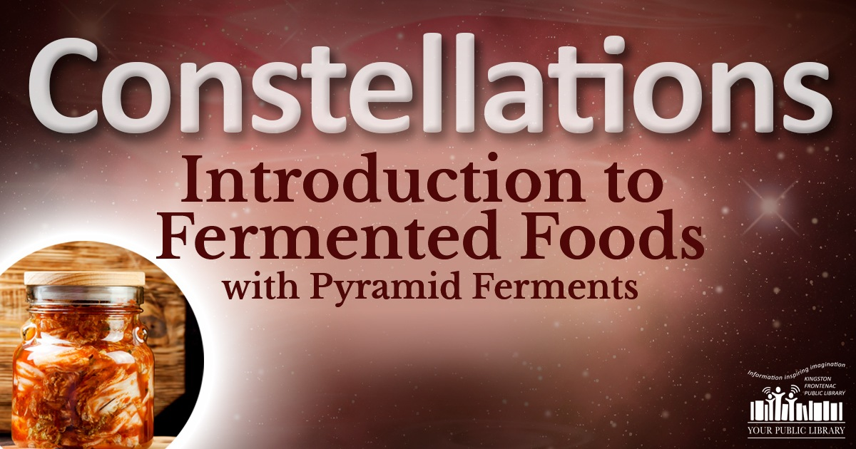 Constellations: Introduction to Fermented Foods with Pyramid Ferments