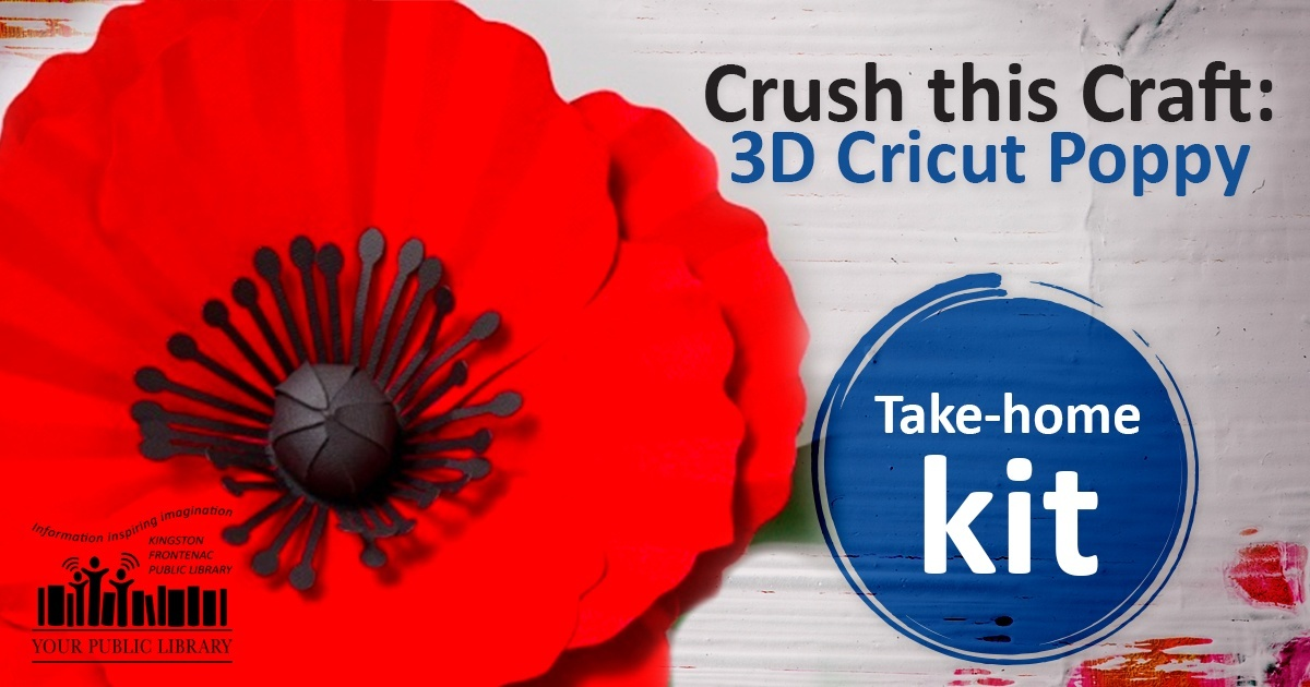 A 3D poppy on a painted white background. Text reads Crush this Craft: 3D Cricut Poppy. In a blue painted circle, more text reads Take-home kit.