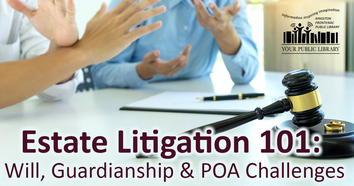 Estate Litigation 101:  Will, Guardianship and POA Challenges
